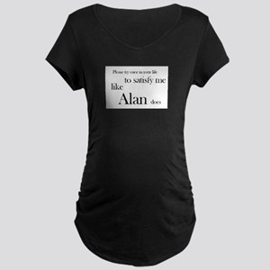 Her dreamlover's name in your Maternity Dark T-Shi