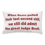 Rhyming Judge Brett Pillow Case
