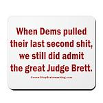 Rhyming Judge Brett Mousepad