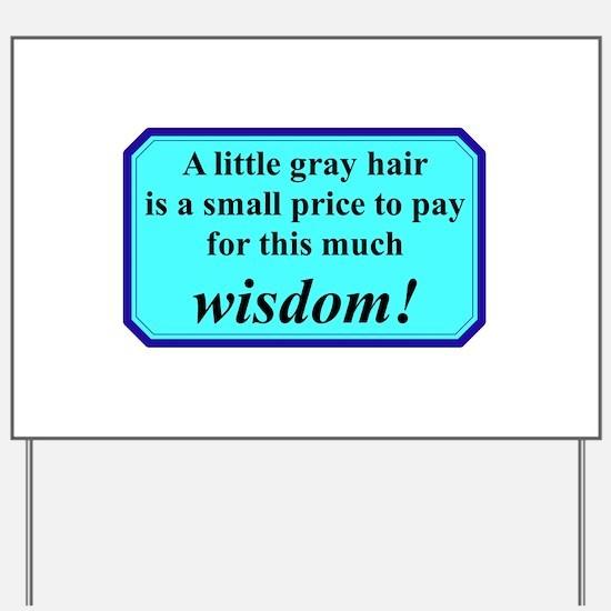 """Senior Wisdom"" Yard Sign"