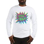 Totally Tubular! Long Sleeve T-Shirt