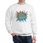 Totally Tubular! Sweatshirt