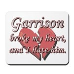 Garrison broke my heart and I hate him Mousepad