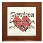 Garrison broke my heart and I hate him Framed Tile
