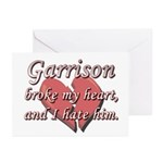 Garrison broke my heart and I hate him Greeting Ca