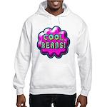 Cool Beans! Hooded Sweatshirt
