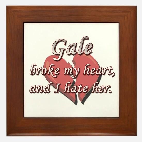Gale broke my heart and I hate her Framed Tile