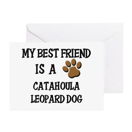 My best friend is a CATAHOULA LEOPARD DOG Greeting