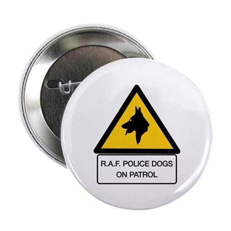 "R.A.F. Police Dogs On Patrol, UK 2.25"" Button"