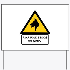 R.A.F. Police Dogs On Patrol, UK Yard Sign