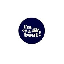 I'm on a Boat! Mini Button