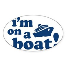 I'm on a Boat! Oval Sticker