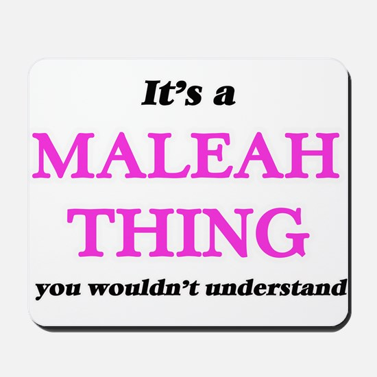 It's a Maleah thing, you wouldn' Mousepad