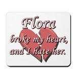 Flora broke my heart and I hate her Mousepad