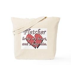 Fletcher broke my heart and I hate him Tote Bag