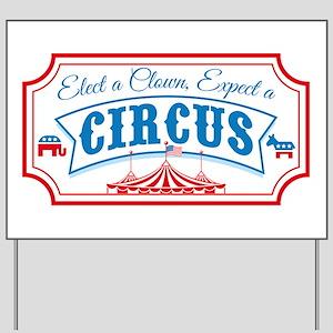 Elect A Clown Expect A Circus Yard Sign