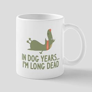 In Dog Years I'm Long Dead Mug