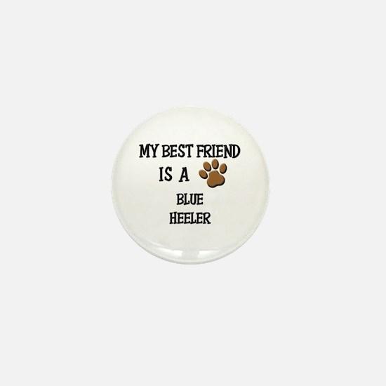 My best friend is a BLUE HEELER Mini Button