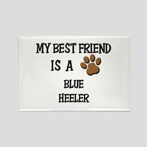 My best friend is a BLUE HEELER Rectangle Magnet