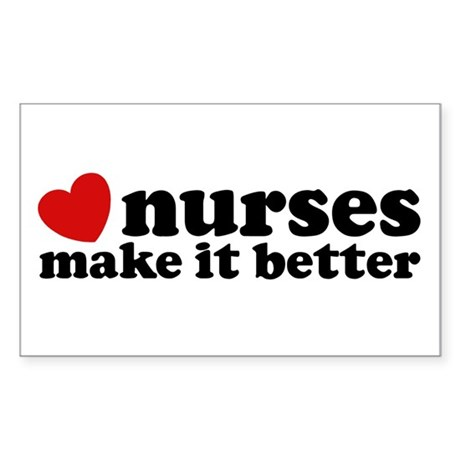 Nurses Make It Better Sticker (Rectangle)