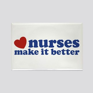Nurses Make It Better Rectangle Magnet