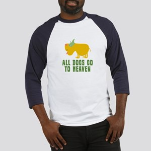 All Dogs Go To Heaven Baseball Jersey