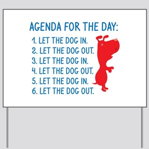 Agenda For The Day Yard Sign