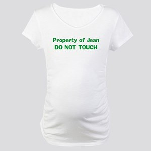 Property of Jean DO NOT TOUC Maternity T-Shirt