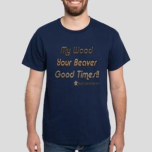 Wood Beaver = Good Times Dark T-Shirt