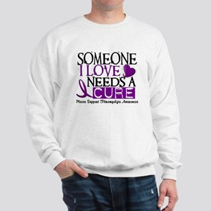 Needs A Cure FIBROMYALGIA Sweatshirt