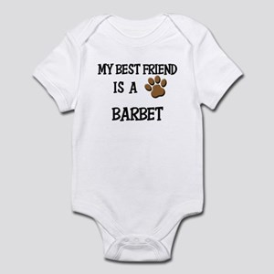 My best friend is a BARBET Infant Bodysuit