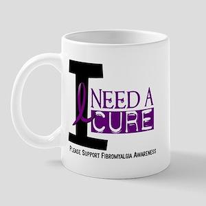 I Need A Cure FIBROMYALGIA Mug