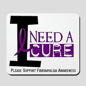 I Need A Cure FIBROMYALGIA Mousepad