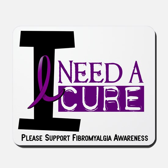 I Need A Cure FIBROMYALGIA Mousepad