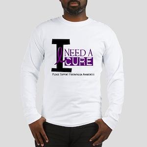 I Need A Cure FIBROMYALGIA Long Sleeve T-Shirt