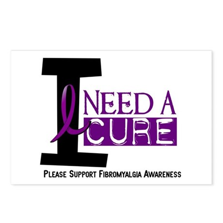 I Need A Cure FIBROMYALGIA Postcards (Package of 8