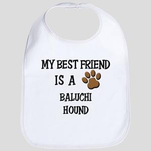 My best friend is a BALUCHI HOUND Bib
