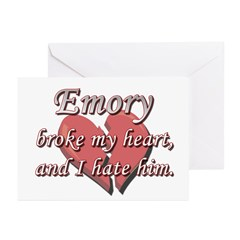 Emory broke my heart and I hate him Greeting Cards