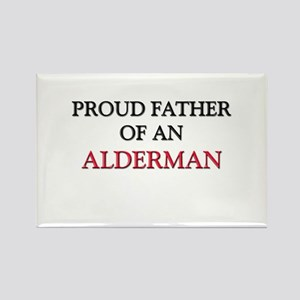 Proud Father Of An ALDERMAN Rectangle Magnet