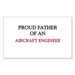 Proud Father Of An AIRCRAFT ENGINEER Decal