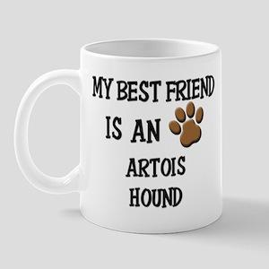 My best friend is an ARTOIS HOUND Mug