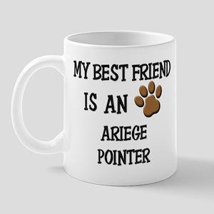 My best friend is an ARIEGE POINTER Mug