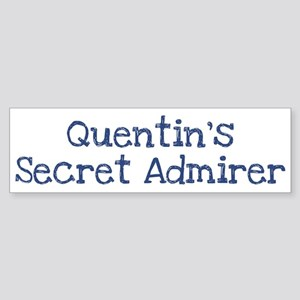 Quentins secret admirer Bumper Sticker