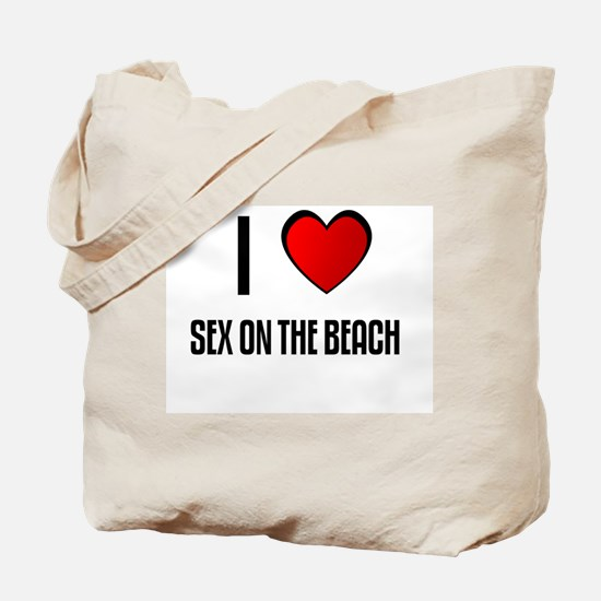 I LOVE SEX ON THE BEACH Tote Bag