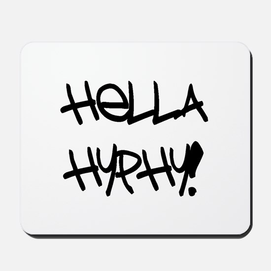 Hella Hyphy Mousepad