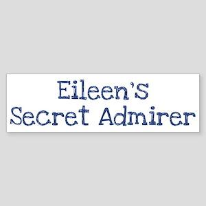 Eileens secret admirer Bumper Sticker