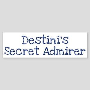 Destinis secret admirer Bumper Sticker