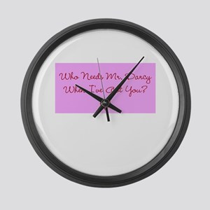 Who Needs Mr. Darcy? Pink Large Wall Clock