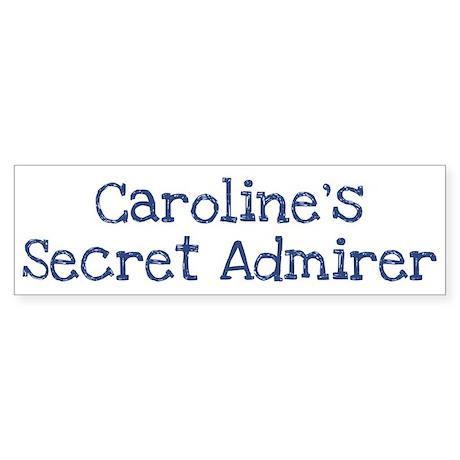 Carolines secret admirer Bumper Sticker