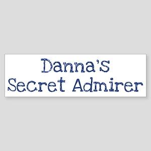 Dannas secret admirer Bumper Sticker